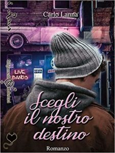 Book Cover: Scegli il Nostro Destino di Carlo Lanna - RECENSIONE
