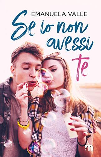 Book Cover: Se Io Non Avessi Te di Emanuela Valle - SEGNALAZIONE