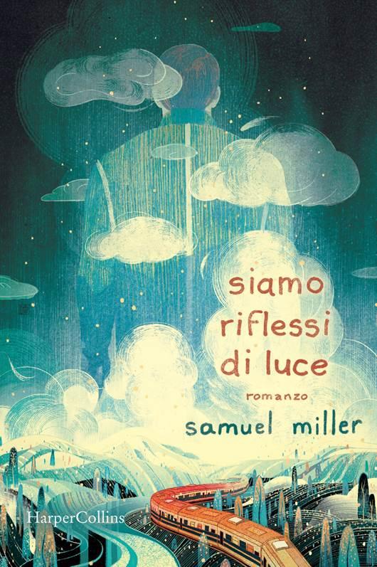 Book Cover: Siamo Riflessi di Luce di Samuel Miller - SEGNALAZIONE