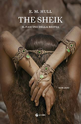 Book Cover: The Sheik: Il Fascino della Bestia di E.M. Hull