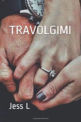 Book Cover: Travolgimi di Jess L. - RECENSIONE