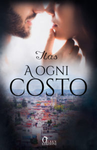 Book Cover: A Ogni Costo di Ilas - COVER REVEAL