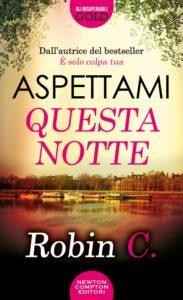 Book Cover: Aspettami Questa Notte di Robin C. - RECENSIONE
