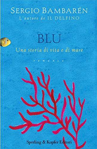 Book Cover: Blu. Una Storia di Vita e di Mare di Sergio Bambarén - RECENSIONE