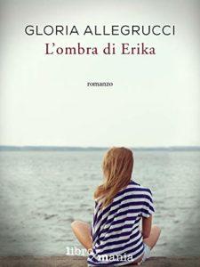 Book Cover: L'Ombra di Erika di Gloria Allegrucci - SEGNALAZIONE