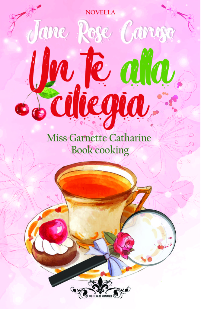 Book Cover: Un Tè Alla Ciliegia di Jane Rose Caruso - RECENSIONE - REVIEW PARTY