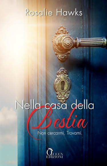 Book Cover: Nella casa della bestia (Non cercarmi. Trovami.) di Rosalie Hawks - COVER REVEAL