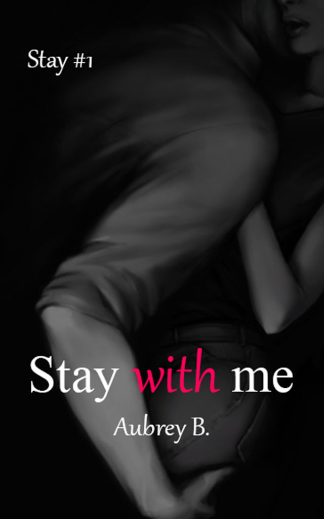 "Book Cover: Stay With Me ""Stay Series"" di Aubrey B. - COVER REVEAL"
