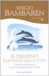 Book Cover: Il Delfino e le Onde della vita di Sergio Bambarén - RECENSIONE
