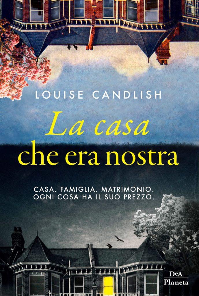 Book Cover: La casa che era nostra di Louise Candlish - SEGNALAZIONE