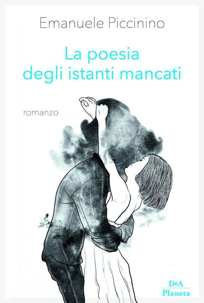 Book Cover: La poesia degli istanti mancati di Emanuele Piccinino - SEGNALAZIONE