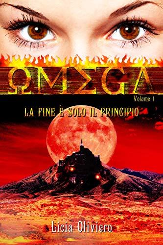 Book Cover: Omega. La Fine è Solo il Principio di Licia Oliviero - RECENSIONE