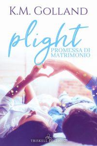Book Cover: Plight. Promessa di matrimonio di K.M. Golland - Segnalazione