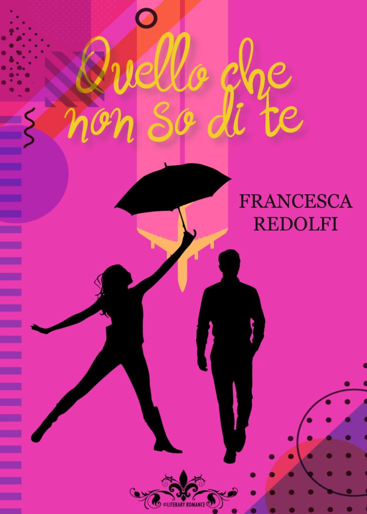 Book Cover: Quello che non so di te di Francesca Redolfi - SEGNALAZIONE