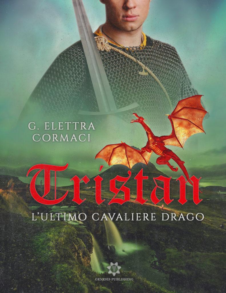 Book Cover: Tristan. L'Ultimo Cavaliere Drago di Grazia Elettra Cormaci - RELEASE BLITZ