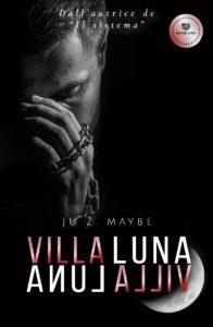 Book Cover: Villa Luna di Ju Z. Maybe - SEGNALAZIONE