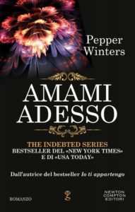 "Book Cover: Amami Adesso ""The Indebted Series"" di Pepper Winters - RECENSIONE"
