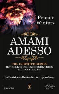 "Book Cover: Amami Adesso ""The Indebted Series"" di Pepper Winters - RECENSIONE"