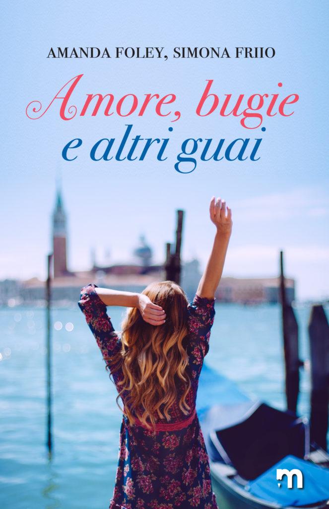 Book Cover: Amore, Bugie e altri Guai di Amanda Foley, Simona Friio - SEGNALAZIONE