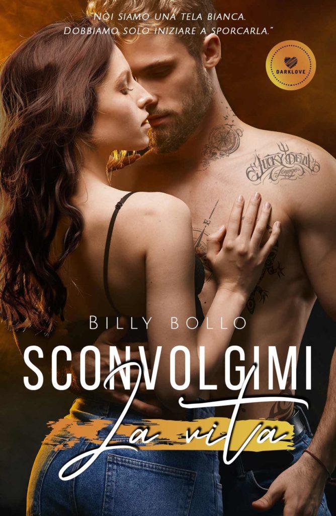 Book Cover: Sconvolgimi La Vita di Billy Bollo - SEGNALAZIONE
