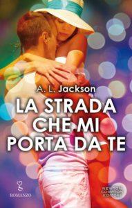 Book Cover: La Strada Che Mi Porta Da Te di A.L. Jackson - RECENSIONE