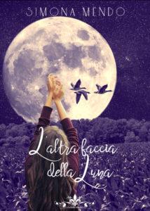 Book Cover: L'Altra Faccia Della Luna di Simona Mendo - SEGNALAZIONE