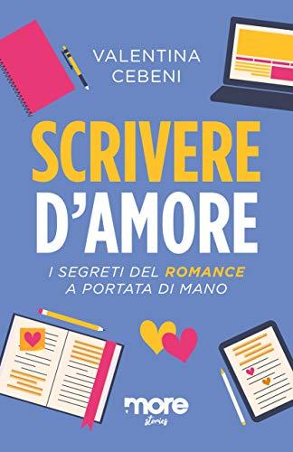 Book Cover: Scrivere D'Amore di Valentina Cebeni - SEGNALAZIONE