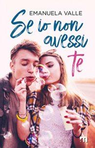 Book Cover: Se Io Non Avessi Te di Emanuela Valle - RECENSIONE
