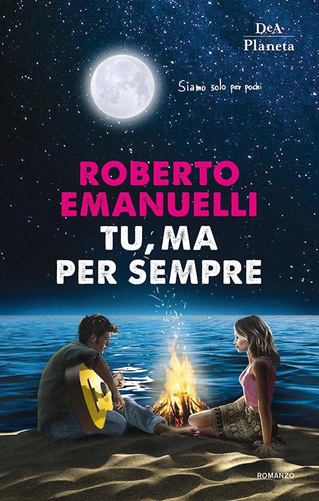 Book Cover: Tu, Ma Per Sempre di Roberto Emanuelli - SEGNALAZIONE