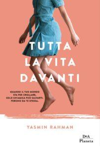 Book Cover: Tutta la Vita Davanti di Yasmin Rahman - SEGNALAZIONE