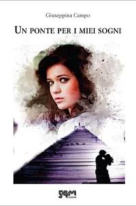 Book Cover: Un Ponte Per I Miei Sogni di Giuseppina Campo - SEGNALAZIONE