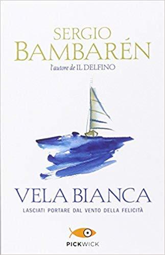 Book Cover: Vela Bianca di Sergio Bambarèn - RECENSIONE