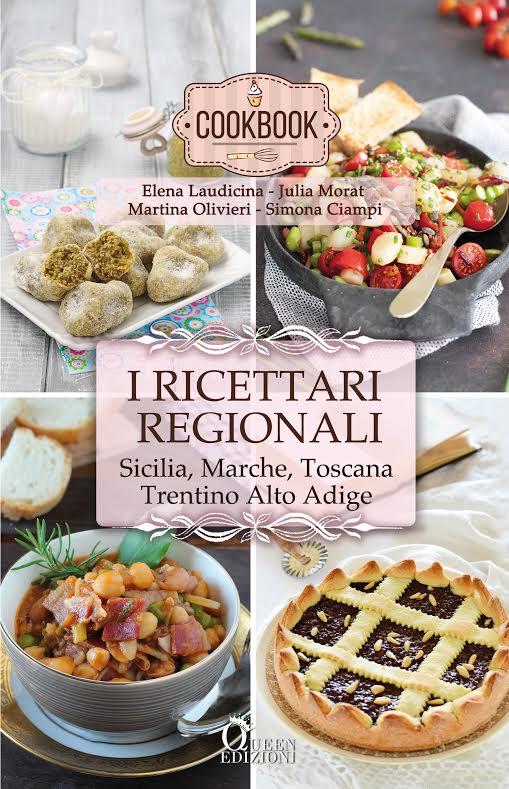 Book Cover: I ricettari regionali (Sicilia, Marche, Toscana, Trentino Alto Adige) di Elena Laudicina, Julia Morat, Martina Olivieri, Simona Ciampi - COVER REVEAL