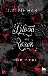 "Book Cover: Corruzione ""Blood of Roses Serie"" di Callie Hart - RECENSIONE"