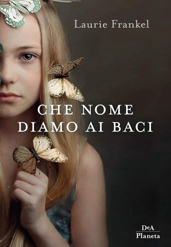 Book Cover: Che Nome Diamo Ai Baci di Laurie Frankel  - SEGNALAZIONE