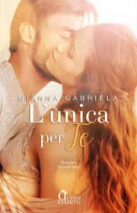 Book Cover: L'Unica per Te di Gianna Gabriela - COVER REVEAL