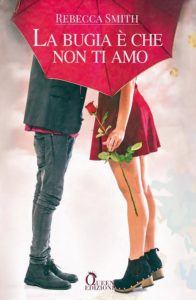 Book Cover: La Bugia è che non Ti Amo di Rebecca Smith - COVER REVEAL
