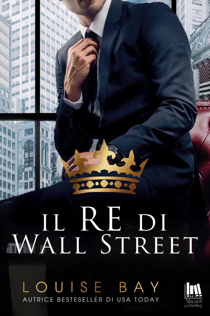 Book Cover: Il Re di Wall Street di Louise Bay - COVER REVEAL