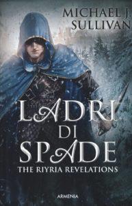 Book Cover: Ladri di Spade di Michael J. Sullivan - RECENSIONE
