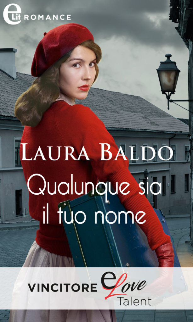 Book Cover: Qualunque sia il tuo nome di Laura Baldo - SEGNALAZIONE