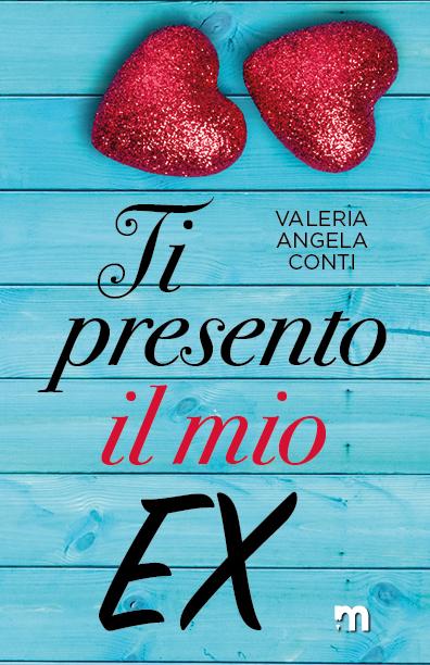 Book Cover: Ti Presento il mio ex di Valeria Angela Conti - COVER REVEAL