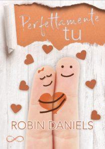 Book Cover: Perfettamente tu di Robin Daniels - SEGNALAZIONE