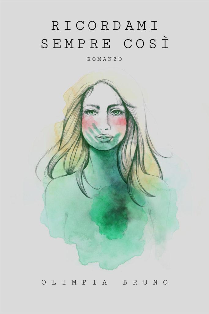 Book Cover: Ricordami Sempre Così di Olimpia Bruno - SEGNALAZIONE
