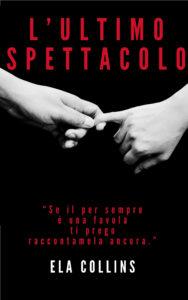 Book Cover: L'Ultimo Spettacolo di Ela Collins - SEGNALAZIONE