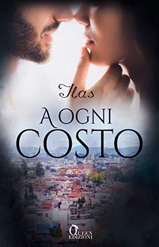 Book Cover: A Ogni Costo di Ilas - RECENSIONE