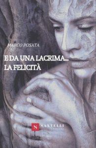 Book Cover: E Da Una Lacrima...La Felicità di Marco Posata - SEGNALAZIONE