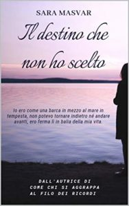 Book Cover: Il Destino che non ho Scelto di Sara Masvar - RECENSIONE