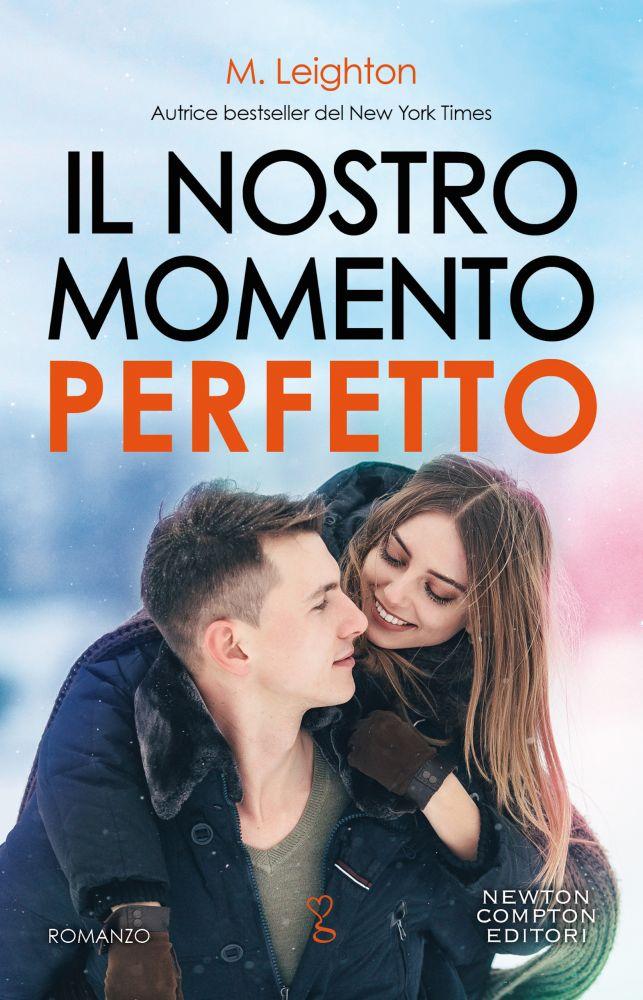 Book Cover: Il Nostro Momento Perfetto di M. Leighton - SEGNALAZIONE