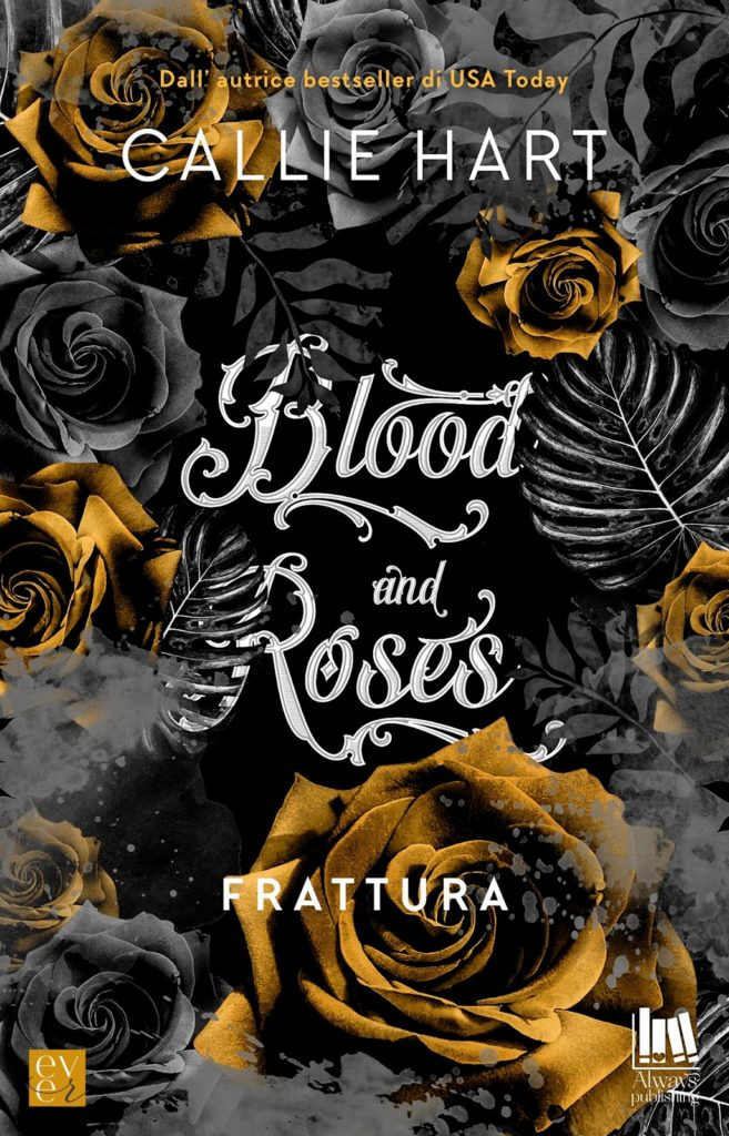 "Book Cover: Frattura ""Blood of Roses"" di Callie Hart - RECENSIONE"