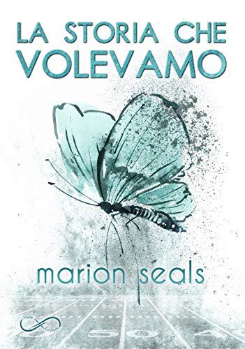 Book Cover: La Storia Che Volevamo di Marion Seal - RECENSIONE